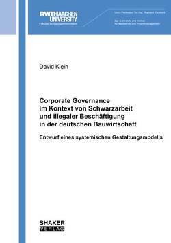 Corporate Governance im Kontext von Schwarzarbeit und illegaler Beschäftigung in der deutschen Bauwirtschaft von Klein,  David
