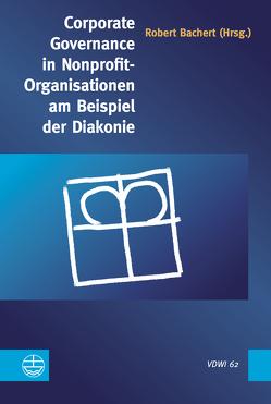 Corporate Governance in Nonprofit-Organisationen am Beispiel der Diakonie von Bachert,  Robert