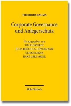 Corporate Governance und Anlegerschutz von Baums,  Theodor, Florstedt,  Tim, Redenius-Hövermann,  Julia, Segna,  Ulrich, Vogel,  Hans-Gert