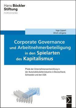 Corporate Governance und Arbeitnehmerbeteiligung in den Spielarten des Kapitalismus von Jürgens,  Ulrich, Lippert,  Inge