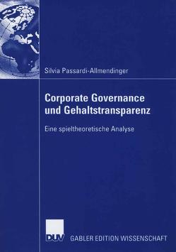 Corporate Governance und Gehaltstransparenz von Passardi-Allmendinger,  Silvia, Pfaff,  Prof. Dr. Dieter