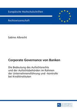 Corporate Governance von Banken von Albrecht,  Sabine