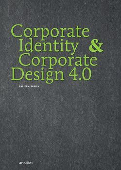 Corporate Identity & Corporate Design 4.0 von Beyrow,  Matthias, Dr. Kiedaisch,  Petra, Klett,  Bettina