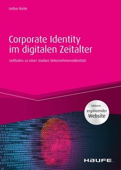 Corporate Identity im digitalen Zeitalter – inkl. Arbeitshilfen online von Keite,  Lothar