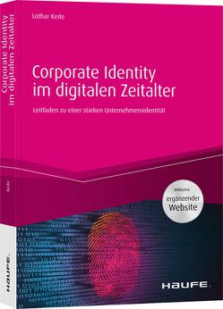 Corporate Identity im digitalen Zeitalter von Keite,  Lothar