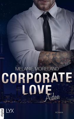 Corporate Love – Aiden von Link,  Michaela, Moreland,  Melanie