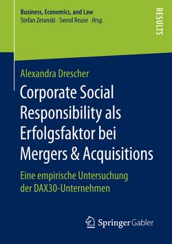 Corporate Social Responsibility als Erfolgsfaktor bei Mergers & Acquisitions von Drescher,  Alexandra