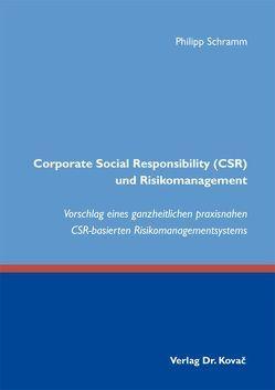 Corporate Social Responsibility (CSR) und Risikomanagement von Schramm,  Philipp