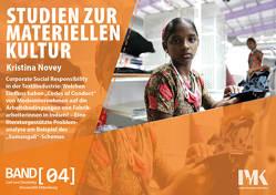 """Corporate Social Responsibility in der Textilindustrie: Welchen Einfluss haben """"Codes of Conduct"""" von Modeunternehmen auf die Arbeitsbedingungen von Fabrikarbeiterinnen in Indien? von Novy,  Kristina"""
