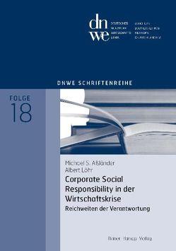Corporate Social Responsibility in der Wirtschaftskrise von Aßländer,  Michael S., Löhr,  Albert