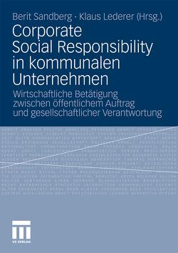Corporate Social Responsibility in kommunalen Unternehmen von Lederer,  Klaus, Sandberg,  Berit