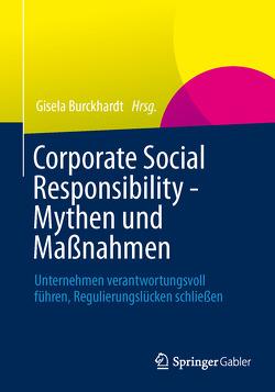 Corporate Social Responsibility – Mythen und Maßnahmen von Burckhardt,  Gisela