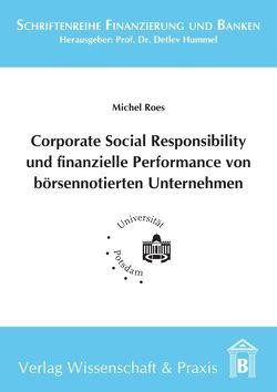 Corporate Social Responsibility und finanzielle Performance von börsennotierten Unternehmen von Roes,  Michel