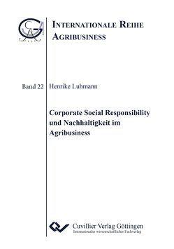 Corporate Social Responsibility und Nachhaltigkeit im Agribusiness von Luhmann,  Henrike