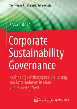 Corporate Sustainability Governance von Fischer,  Klaus