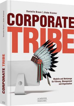 Corporate Tribe von Braun,  Danielle, Kramer,  Jitske