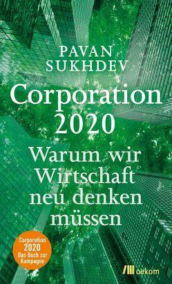 Corporation 2020 von Beginnen,  Kurt, Bus,  Annette, Sukhdev,  Pavan, Tophinke,  Heinz