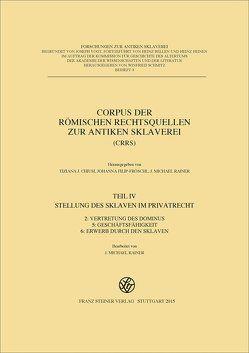 Corpus der römischen Rechtsquellen zur antiken Sklaverei (CRRS) von Rainer,  J. Michael