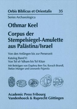 Corpus der Stempelsiegel-Amulette aus Palästina/Israel von Keel,  Othmar