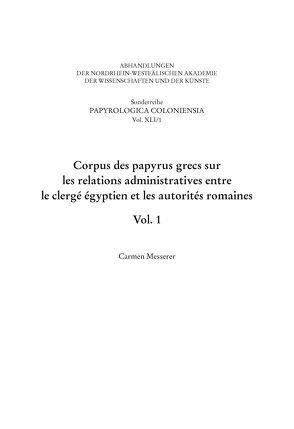 Corpus des papyrus grecs sur les relations administratives entre le clergé égyptien et les autorités romaines von Carmen, Messerer