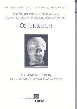 Corpus Signorum Imperii Romani, Österreich / Die Rundskulpturen des Stadtgebietes von Flavia Solva von Hudeczek,  Erich