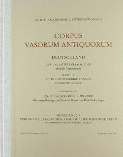 Corpus Vasorum Antiquorum Deutschland Bd. 103: Berlin Band 18 von Schöne-Denkinger,  Angelika