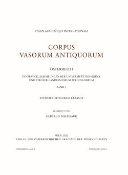 Corpus Vasorum Antiquorum – Österreich – Innsbruck, Sammlungen der Universität Innsbruck und Tiroler Landesmuseum Ferdinandeum – Band 1 von Nachbaur,  Gertrud