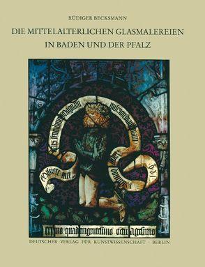 Corpus Vitrearum medii Aevi Deutschland / Die mittelalterlichen Glasmalereien in Baden und der Pfalz von Becksmann,  Rüdiger