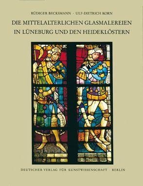 Corpus Vitrearum medii Aevi Deutschland / Die mittelalterlichen Glasmalereien in Lüneburg und den Heideklöstern von Becksmann,  Rüdiger, Herz,  Fritz, Korn,  Ulf D