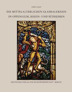 Corpus Vitrearum medii Aevi Deutschland / Die mittelalterlichen Glasmalereien in Oppenheim, Rhein- und Südhessen von Gast,  Uwe, Rauch,  Ivo, Scholz,  Hartmut