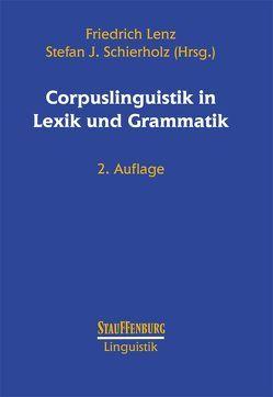 Corpuslinguistik in Lexik und Grammatik von Lenz,  Friedrich, Schierholz,  Stefan J.