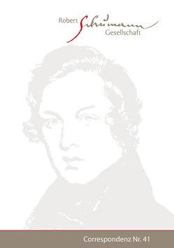 Correspondenz. Mitteilungen der Robert-Schumann-Gesellschaft e.V. Düsseldorf. Nr. 41 / Mai 2019 von Knechtges-Obrecht,  Irmgard
