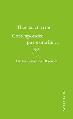 Correspondre par e-mails… von Rival,  Monique, Strässle,  Thomas