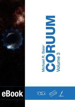 CORUUM Volume 3 von Baier,  Michael R