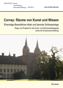 Corvey: Räume von Kunst und Wissen von Ströter-Bender,  Jutta