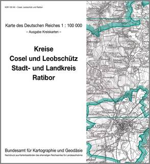 Cosel, Leobschütz und Ratibor
