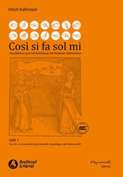 Così si fa sol mi, Heft 1 – Dur ein- und zweistimmig, Intervalle, Grundlagen der Notenschrift von Kallmeyer,  Ulrich