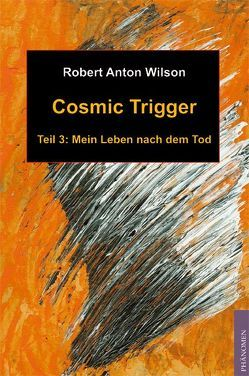 Cosmic Trigger 3 von Wilson,  Robert A