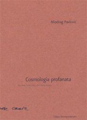 Cosmologia profanata von Pavlović,  Miodrag, Urban,  Peter