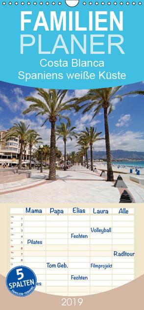 Costa Blanca – Spaniens weiße Küste – Familienplaner hoch (Wandkalender 2019 , 21 cm x 45 cm, hoch) von Boensch,  Barbara