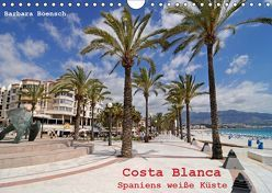 Costa Blanca – Spaniens weiße Küste (Wandkalender 2019 DIN A4 quer) von Boensch,  Barbara