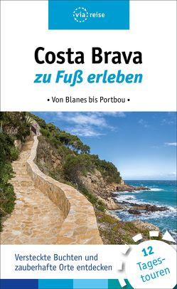 Costa Brava zu Fuß erleben von Wiebrecht,  Ulrike