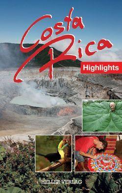 Costa Rica Highlights von Heller,  Gabriele, Heller,  Klaus