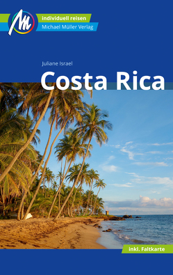Costa Rica Reiseführer Michael Müller Verlag von Israel,  Juliane