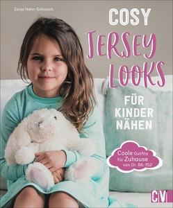 Cosy Jersey-Looks für Kinder nähen von Hahn-Schmück,  Sonja, Korch,  Katrin Dr., Lühning,  Karen, Schnappinger,  Christine