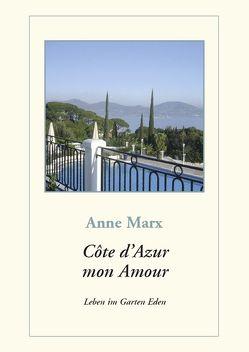 Côte d'Azur mon Amour von Marx,  Anne