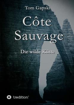 Côte Sauvage von Gapski,  Tom