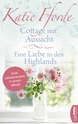 Cottage mit Aussicht / Eine Liebe in den Highlands von Fforde,  Katie, Link,  Michaela