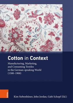 Cotton in Context von Siebenhüner,  Kim