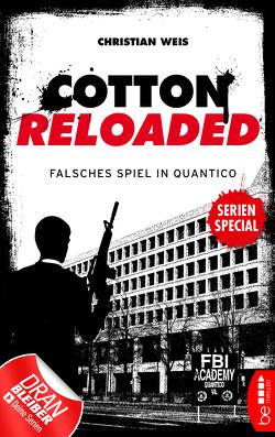 Cotton Reloaded: Falsches Spiel in Quantico von Weis,  Christian